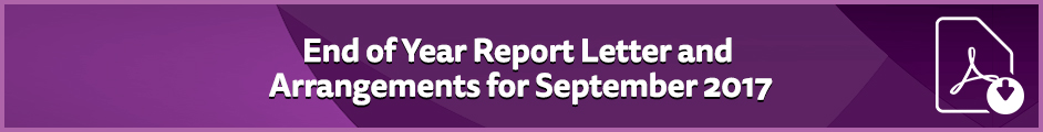 End of Year Report Letter and Arrangements for September 2017
